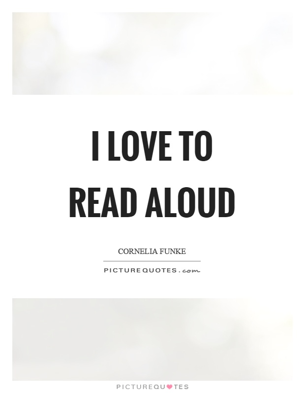 I love to read aloud Picture Quote #1