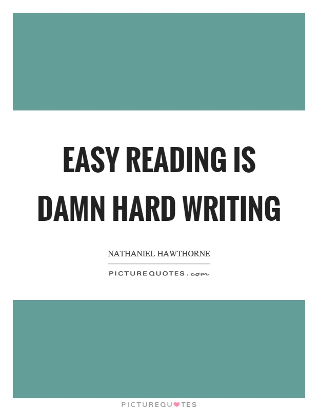 Easy reading is damn hard writing Picture Quote #1