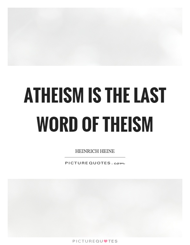 Atheism is the last word of theism Picture Quote #1