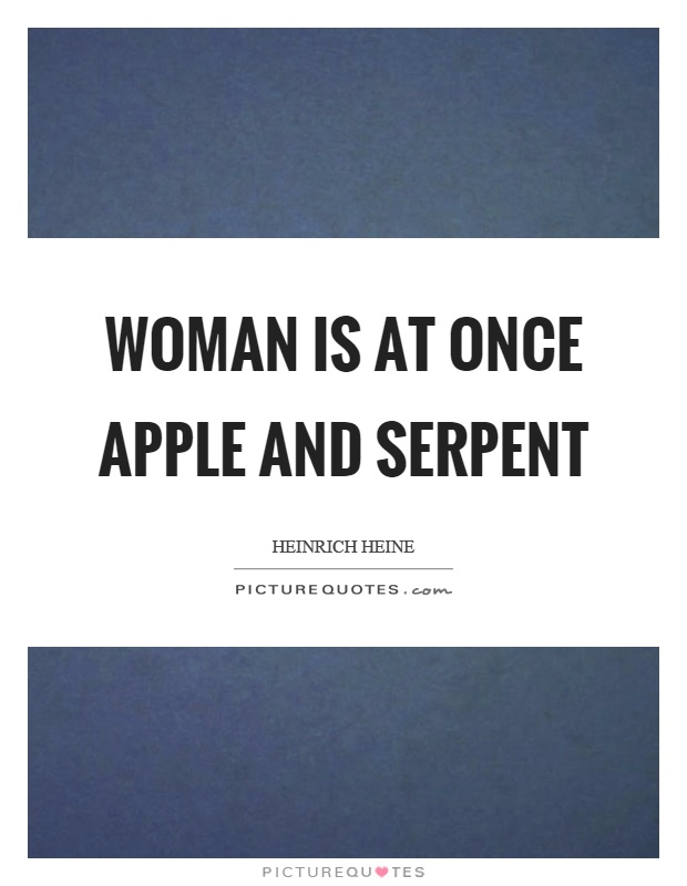 Woman is at once apple and serpent Picture Quote #1