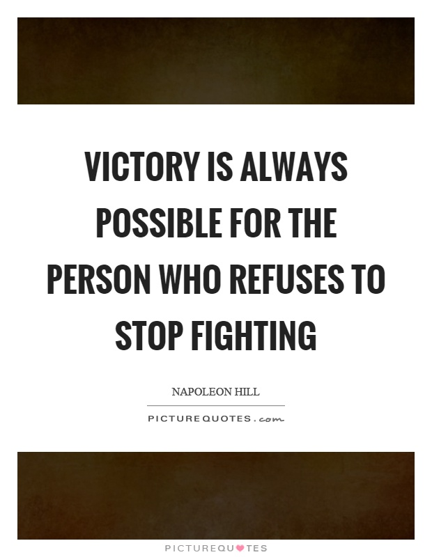 Victory is always possible for the person who refuses to stop fighting Picture Quote #1