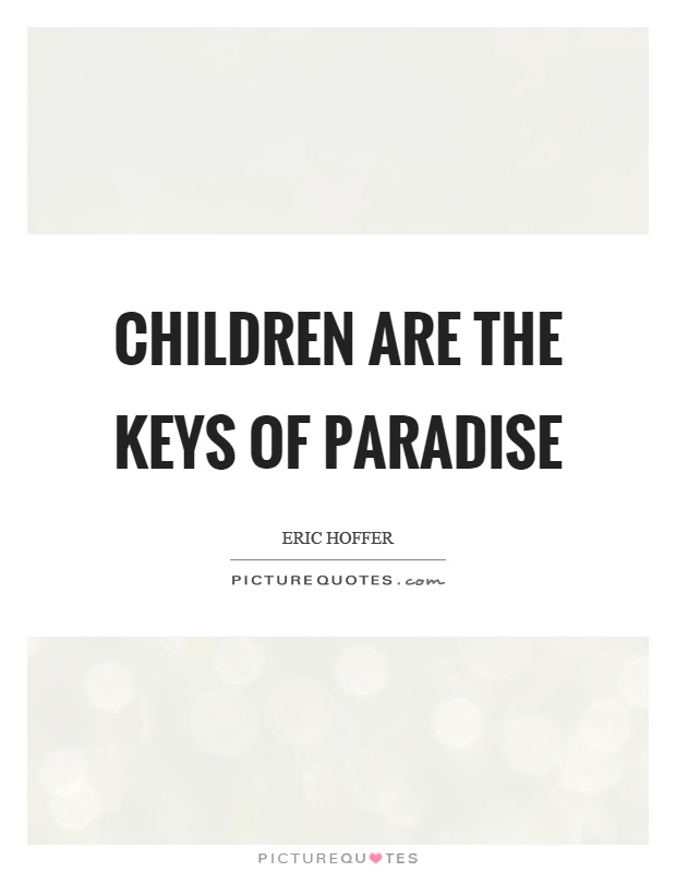 Children are the keys of paradise Picture Quote #1