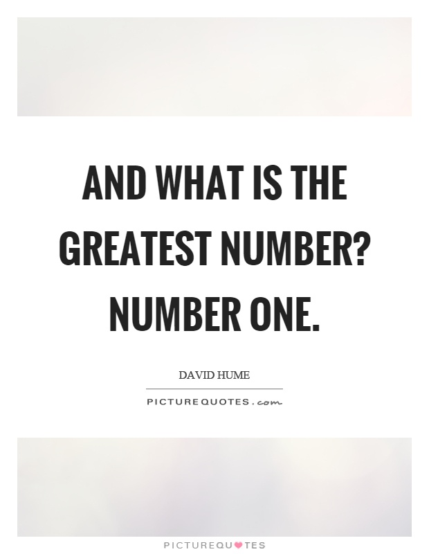 and what is the greatest number number one picture quotes