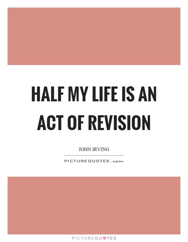 Half my life is an act of revision Picture Quote #1