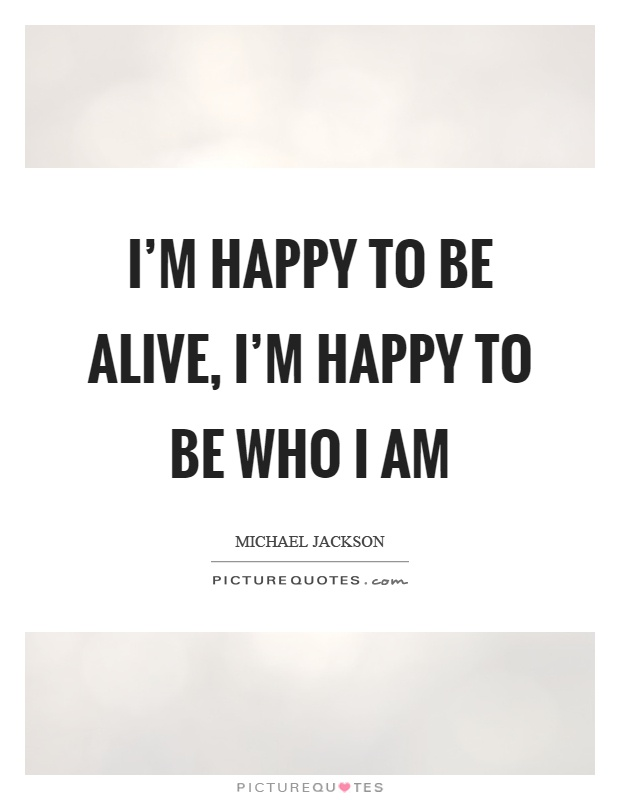 i m happy with who i am quotes