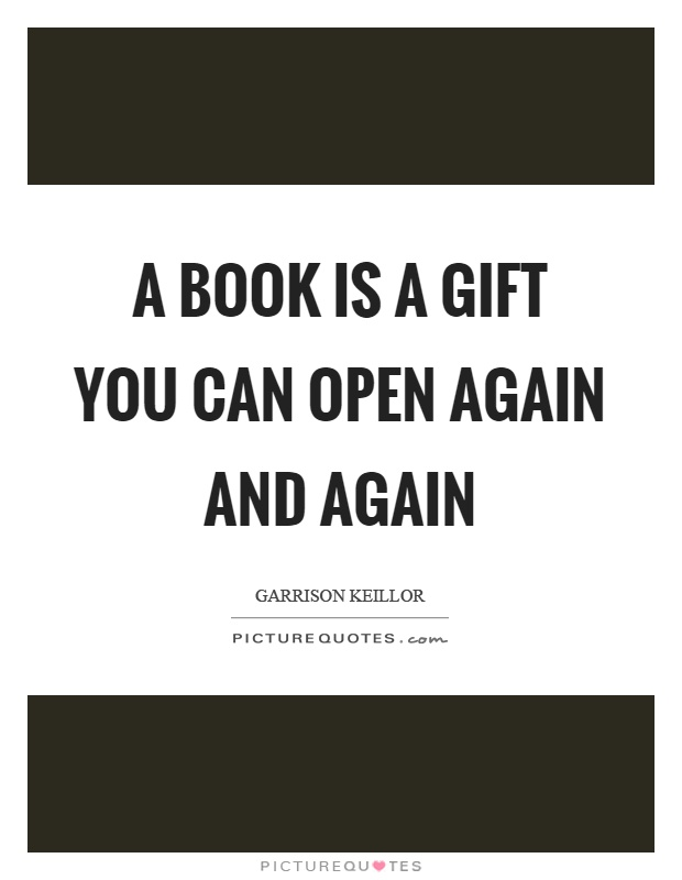 A book is a gift you can open again and again Picture Quote #1