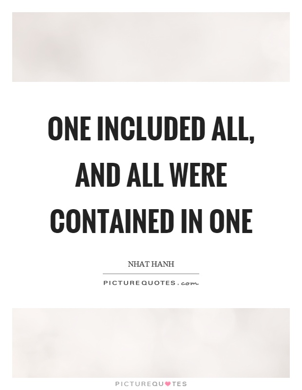One included all, and all were contained in one Picture Quote #1