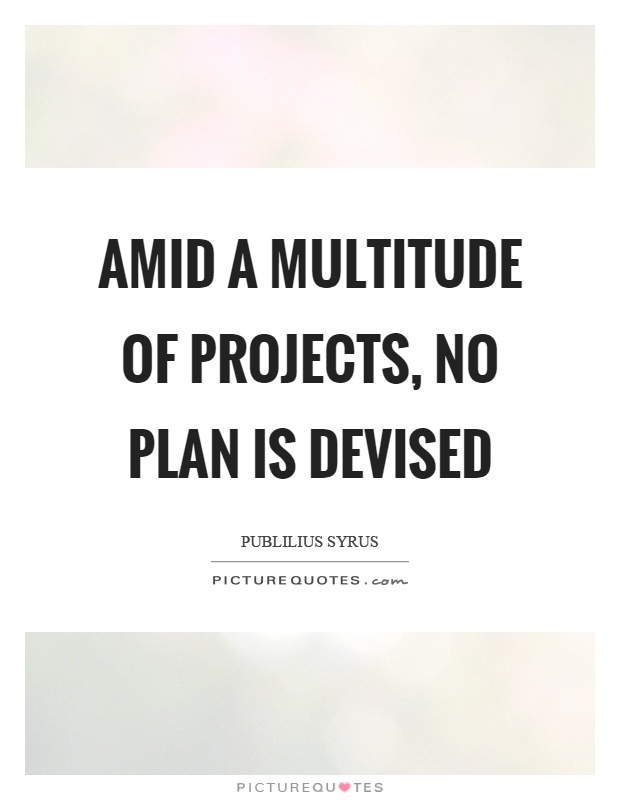 Devised quotes devised sayings devised picture quotes for Project planning quotes