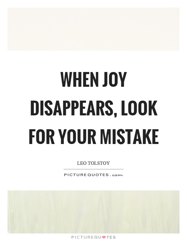 When joy disappears, look for your mistake Picture Quote #1