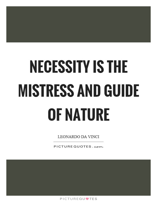 Necessity is the mistress and guide of nature Picture Quote #1