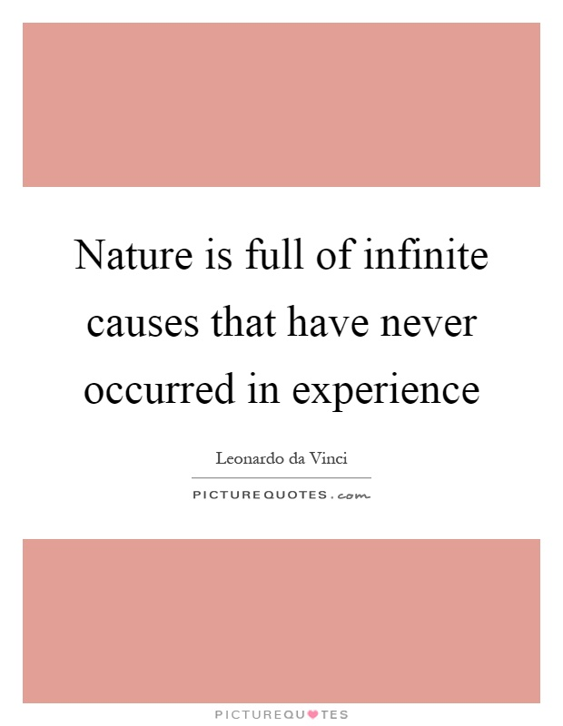 Nature is full of infinite causes that have never occurred in experience Picture Quote #1