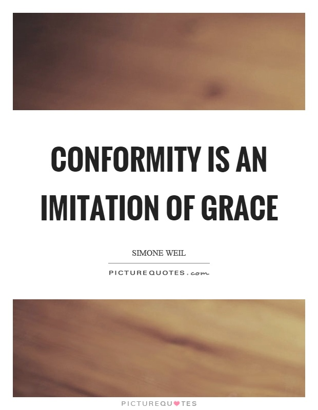 Conformity is an imitation of grace Picture Quote #1