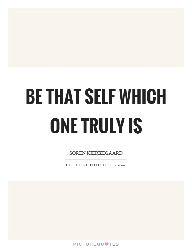 Be that self which one truly is Picture Quote #1