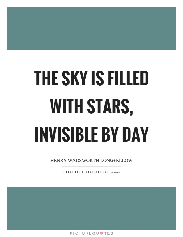 The sky is filled with stars, invisible by day Picture Quote #1