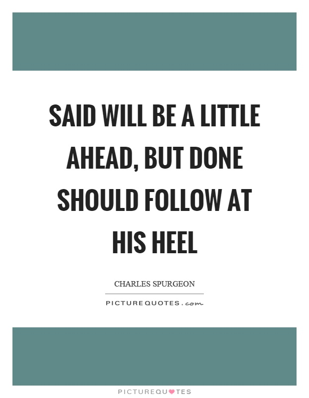 Said will be a little ahead, but done should follow at his heel Picture Quote #1