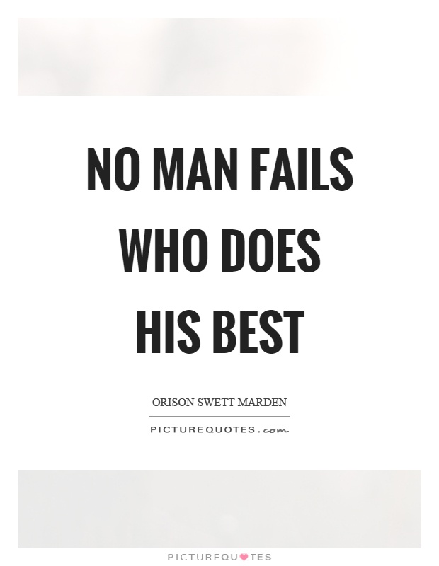 No man fails who does his best Picture Quote #1