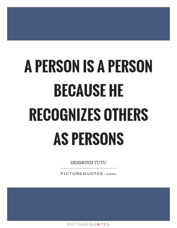 A person is a person because he recognizes others as persons Picture Quote #1