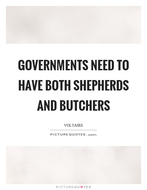 Governments need to have both shepherds and butchers Picture Quote #1