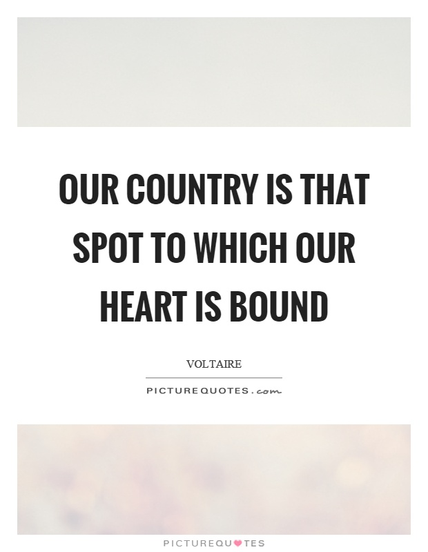 Our country is that spot to which our heart is bound Picture Quote #1