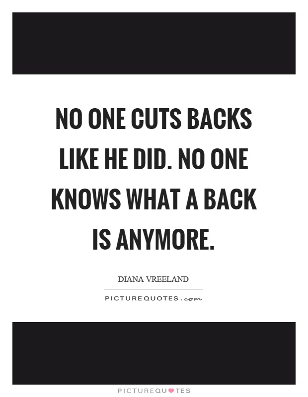 No one cuts backs like he did. No one knows what a back is anymore Picture Quote #1