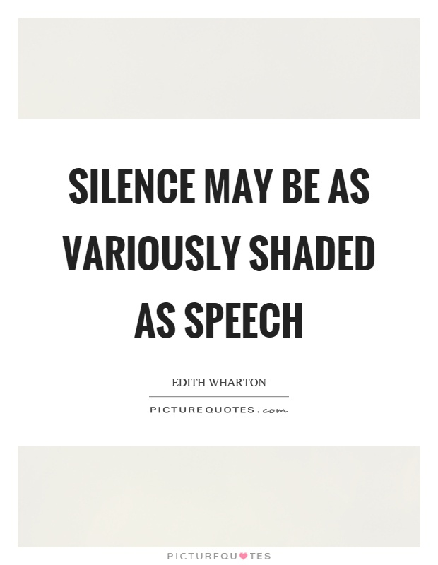 Silence may be as variously shaded as speech Picture Quote #1