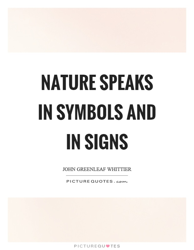 Nature speaks in symbols and in signs | Picture Quotes