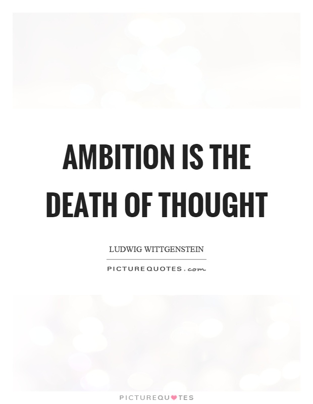 Ambition is the death of thought Picture Quote #1