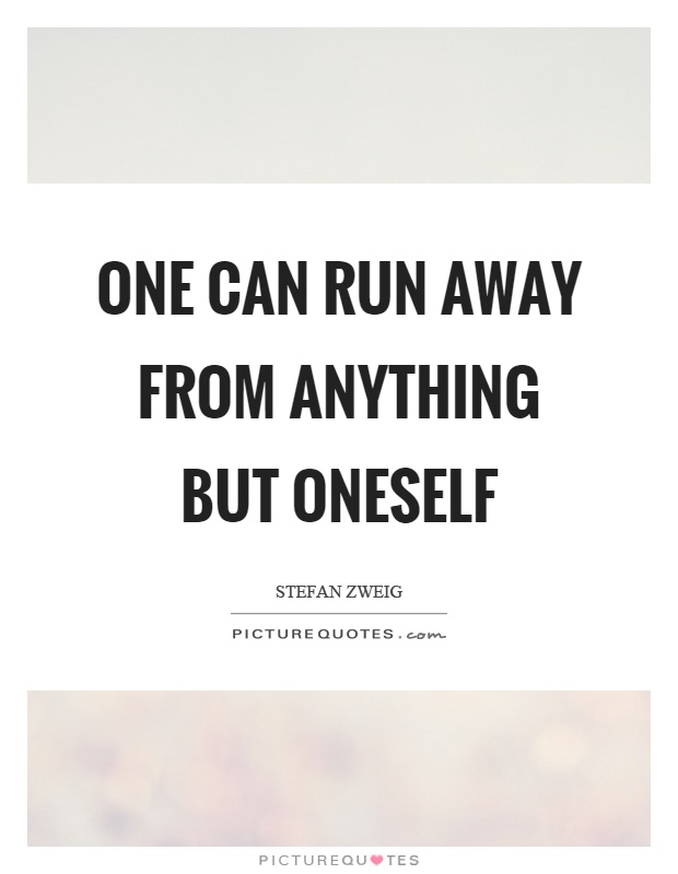 One can run away from anything but oneself Picture Quote #1