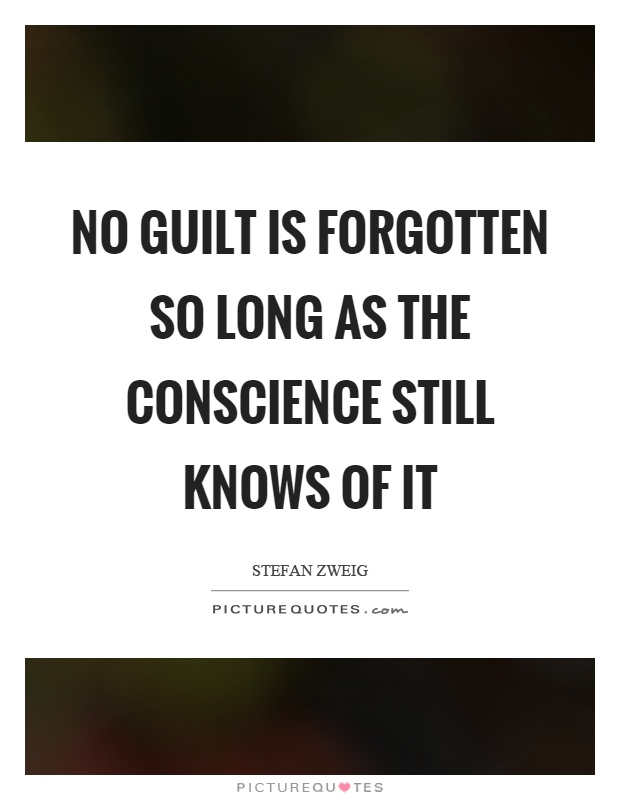 No guilt is forgotten so long as the conscience still knows of it Picture Quote #1