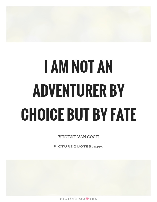 I am not an adventurer by choice but by fate Picture Quote #1