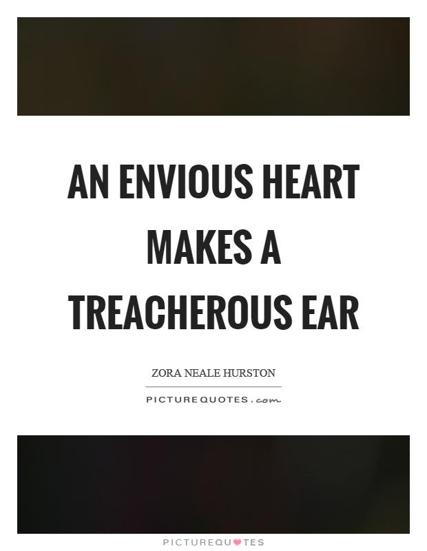 An envious heart makes a treacherous ear Picture Quote #1