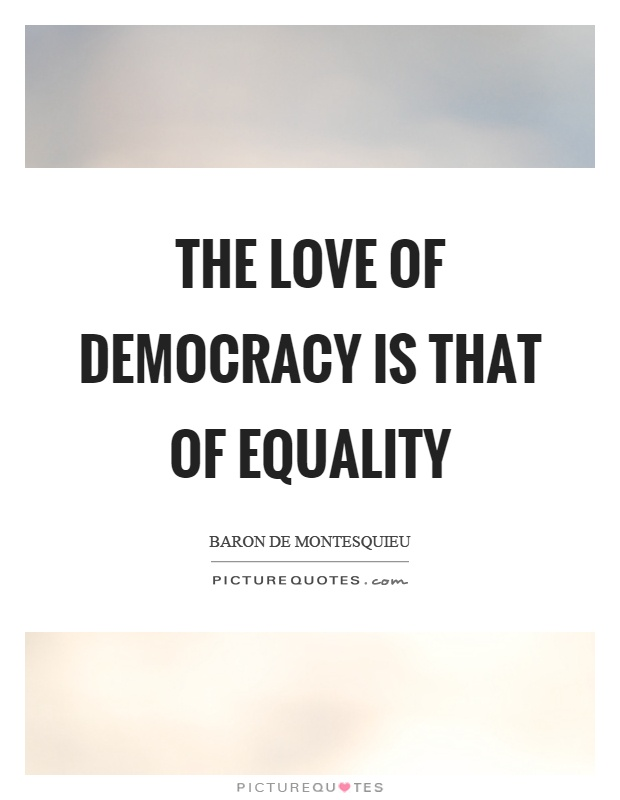 The love of democracy is that of equality Picture Quote #1