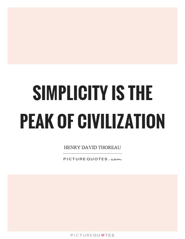 Simplicity is the peak of civilization Picture Quote #1