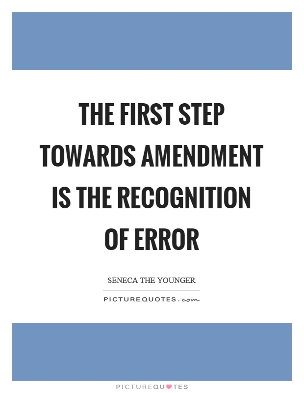 The first step towards amendment is the recognition of error Picture Quote #1