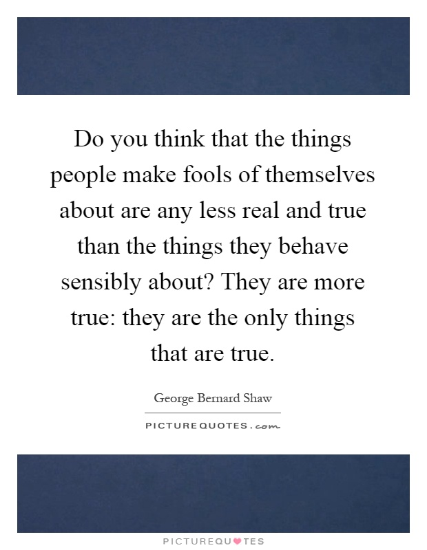 Quotes think true you that make Quotes that