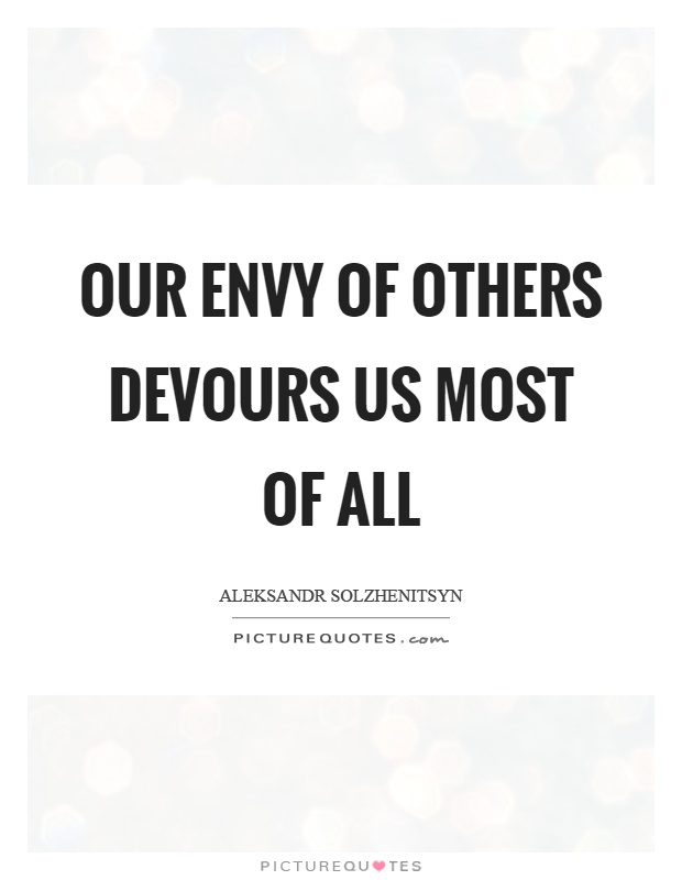 Our envy of others devours us most of all Picture Quote #1