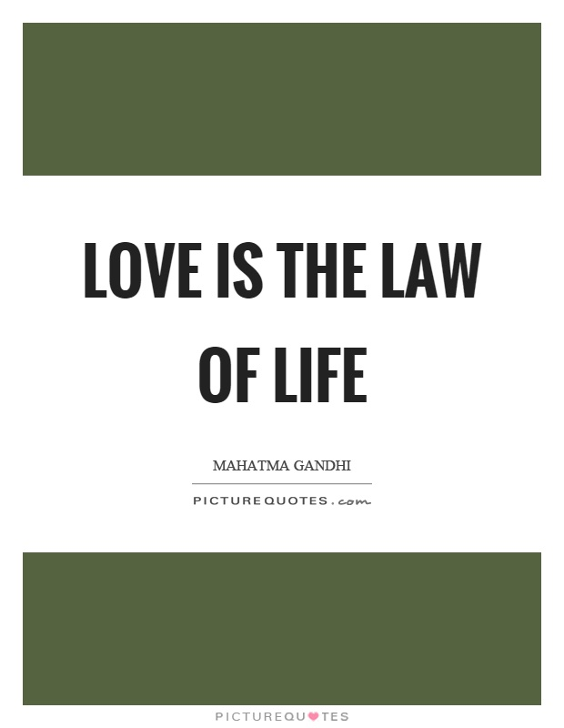 Love is the law of life Picture Quote #1