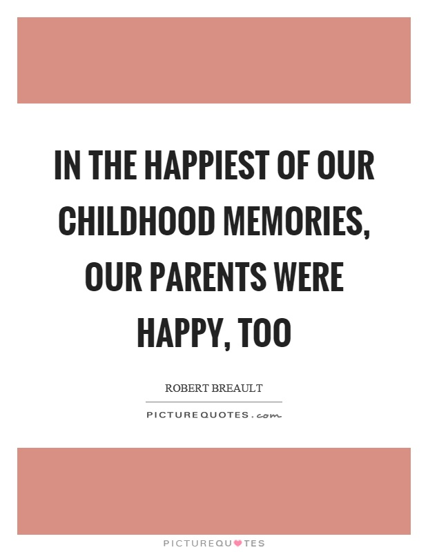 Good Childhood Memories Quotes Pictures to Pin on ...