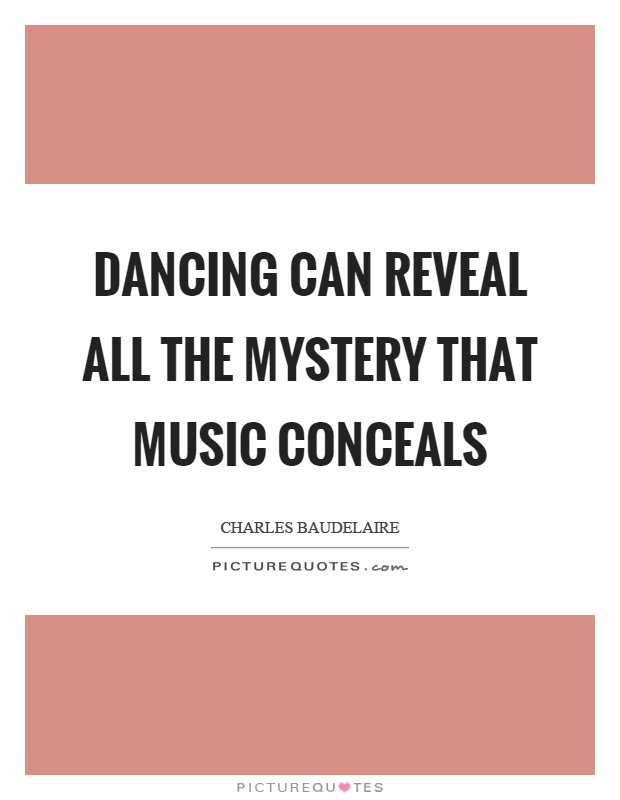 Dancing can reveal all the mystery that music conceals Picture Quote #1