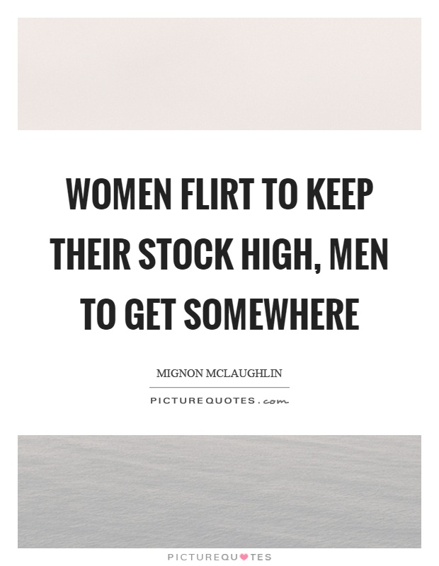 flirt quotes for men without women