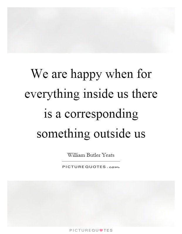 We Are Happy When For Everything Inside Us There Is A. Travel Quotes Wallpaper Hd. Trust Quotes With Love. Beach Quotes That Rhyme. Quotes To Live By Images. Mom Care Quotes. Quotes About Change Agents. Summer Quotes Pinterest. Adventure Time Quotes Imdb