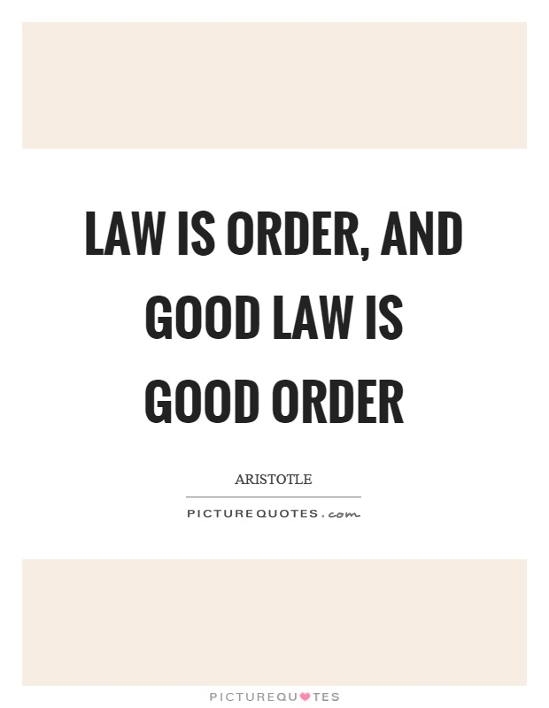 Law is order, and good law is good order Picture Quote #1