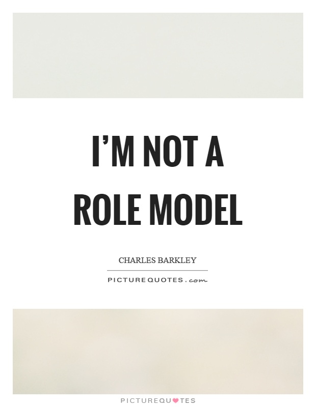 I'm not a role model Picture Quote #1