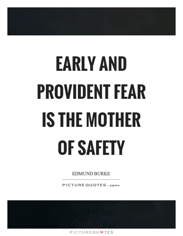 Early and provident fear is the mother of safety Picture Quote #1