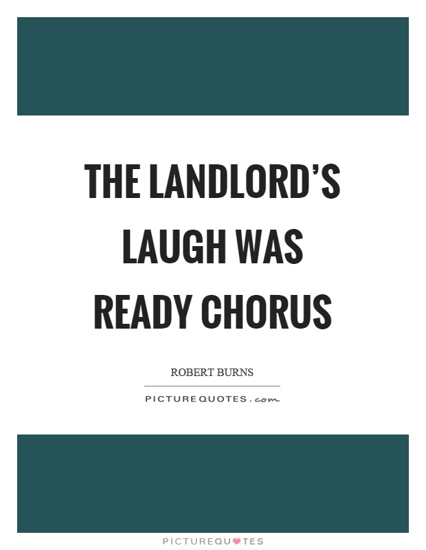 The landlord's laugh was ready chorus Picture Quote #1