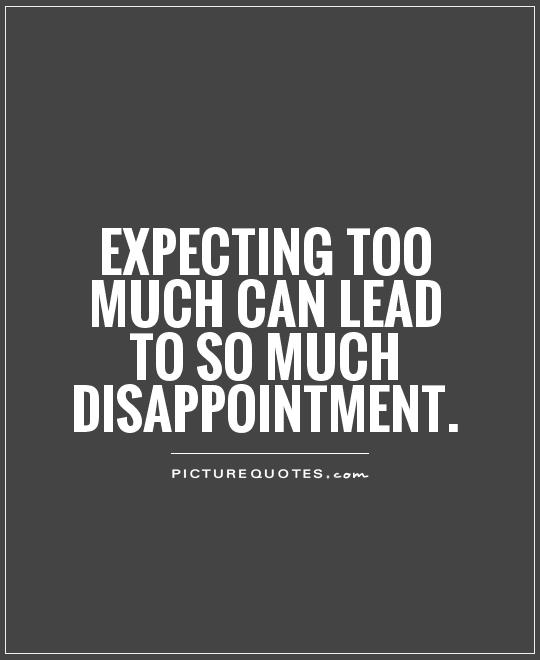 Disappointed Quotes & Sayings | Disappointed Picture Quotes