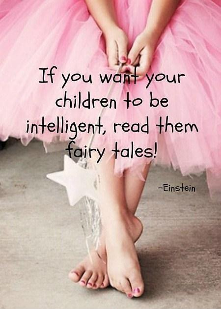If you want your children to be intelligent, read them fairy tales Picture Quote #1