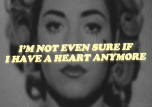 I'm not even sure i have a heart anymore Picture Quote #1