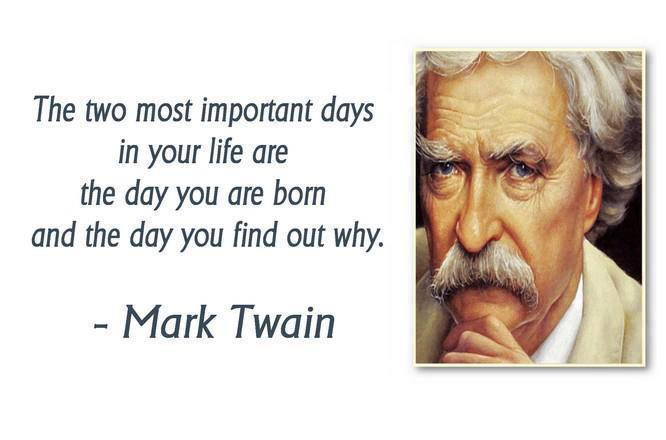 The two most important days in your life are the day you are born and the day you find out why Picture Quote #1