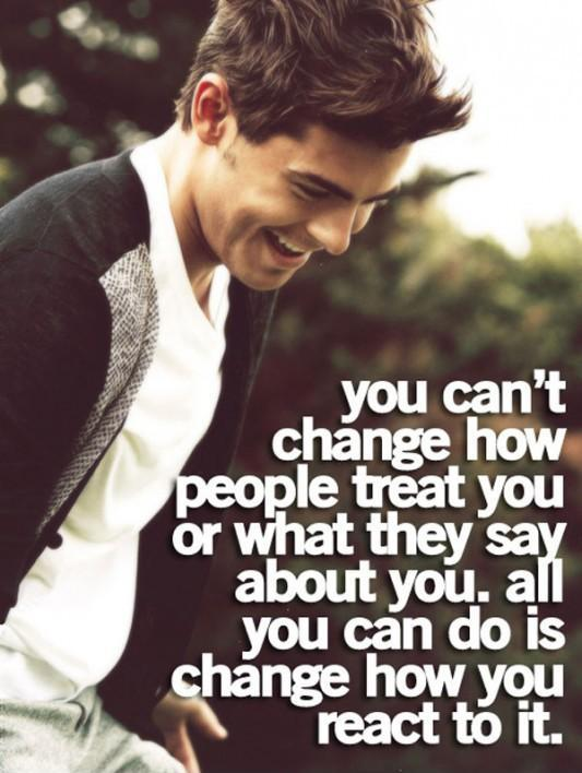You can't change how people treat you or what they say about you. All you can change is how you react to it Picture Quote #1